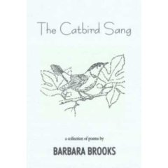 Barbara Brooks, Author, Poems, Poet, The Catbird Sang, Hillsborough, Orange County of North Carolina, Finishing Line Press.